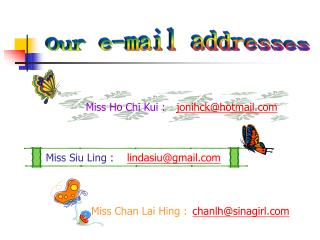 Our e-mail addresses