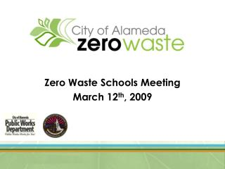 Zero Waste Schools Meeting March 12 th , 2009