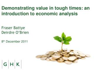 Demonstrating value in tough times: an introduction to economic analysis