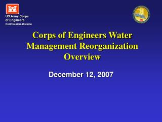 Corps of Engineers Water Management Reorganization Overview