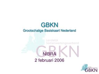 GBKN Grootschalige Basiskaart Nederland
