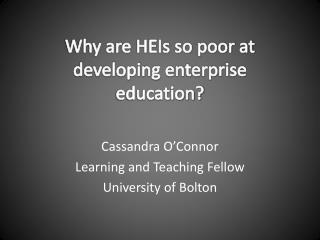 Why are HEIs so poor at developing enterprise education?