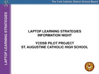 LAPTOP LEARNING STRATEGIES INFORMATION NIGHT YCDSB PILOT PROJECT
