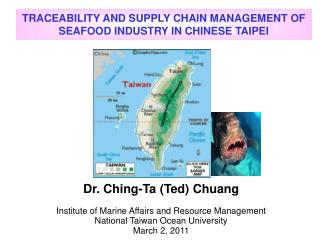 TRACEABILITY AND SUPPLY CHAIN MANAGEMENT OF SEAFOOD INDUSTRY IN CHINESE TAIPEI