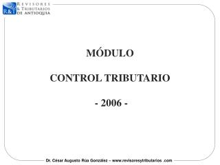 MÓDULO CONTROL TRIBUTAR IO - 2006 -