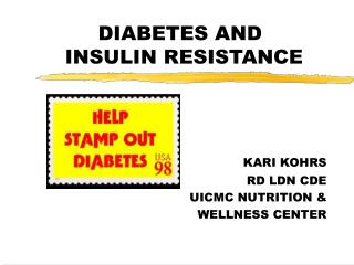 DIABETES AND                  INSULIN RESISTANCE