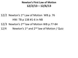Newton's First Law of Motion 12/2/13 – 12/6/13