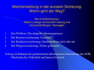 1Das Problem: Der doppelte Alterungsprozess 2Die Rentenversicherung: Geschafft!?