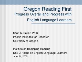 Oregon Reading First Progress Overall and Progress with  English Language Learners