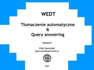 WEDT Tłumaczenie automatyczne & Query answering