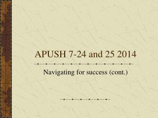 APUSH 7-24 and 25 2014