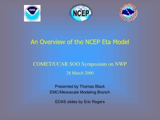 An Overview of the NCEP Eta Model