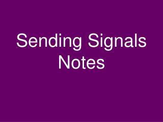 Sending Signals Notes