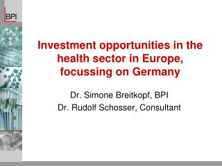 Investment opportunities in the health sector in Europe,  focussing on Germany