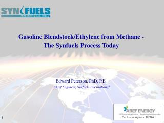 Gasoline Blendstock/Ethylene from Methane - The Synfuels Process Today