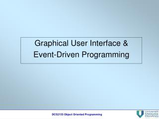 Graphical User Interface &  Event-Driven Programming