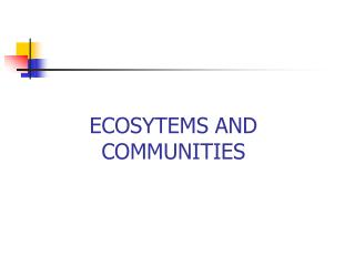 ECOSYTEMS AND COMMUNITIES