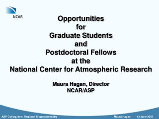 Opportunities for Graduate Students and Postdoctoral Fellows at the