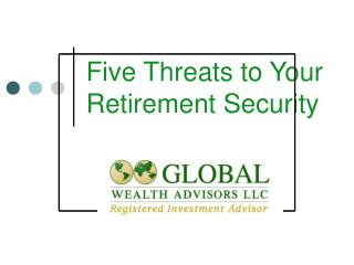 Five Threats to Your Retirement Security