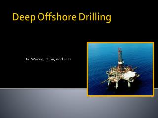Deep Offshore Drilling