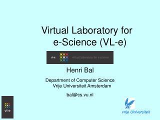 Virtual Laboratory for e-Science (VL-e)