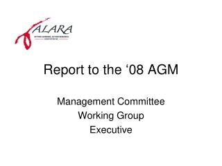 Report to the '08 AGM