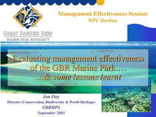 Evaluating management effectiveness of the GBR Marine Park.… …&  some lessons learnt