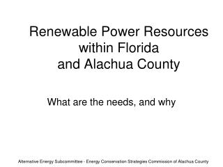 Renewable Power Resources within Florida and Alachua County