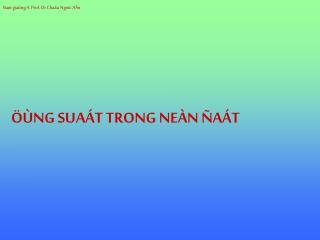 Baøi giaûng A. Prof. Dr Chaâu Ngoïc AÅn