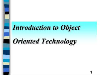 Introduction to Object Oriented Technology