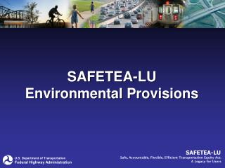 SAFETEA-LU  Environmental Provisions