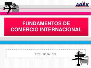 FUNDAMENTOS DE  COMERCIO  INTERNACIONAL