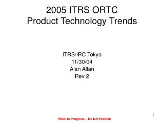 2005 ITRS ORTC Product Technology Trends