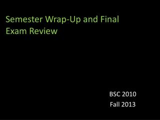 Semester Wrap-Up and Final Exam Review