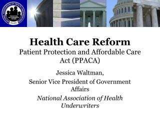Health Care Reform Patient Protection and Affordable Care Act (PPACA)