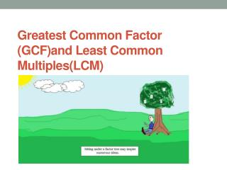 Greatest Common Factor (GCF)and Least Common Multiples(LCM)