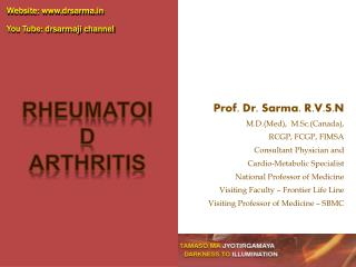 Prof. Dr. Sarma. R.V.S.N M.D.(Med),  M.Sc.(Canada), RCGP, FCGP, FIMSA Consultant Physician and