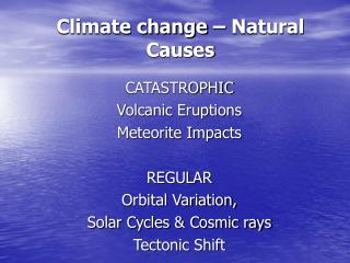 Climate change – Natural Causes
