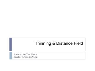 Thinning & Distance Field