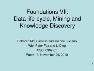 Foundations VII:  Data life-cycle, Mining and Knowledge Discovery