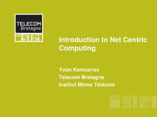 Introduction to Net Centric Computing