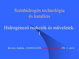 Szénhidrogén technológia és katalízis Hidrogénező reakciók és műveletek- 1