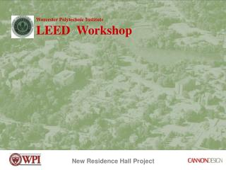 Worcester Polytechnic Institute LEED  Workshop