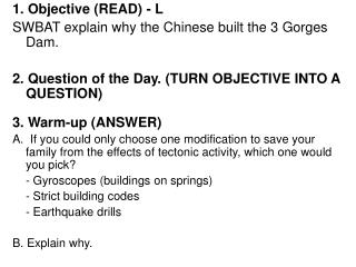 1. Objective (READ) - L SWBAT explain why the Chinese built the 3 Gorges Dam.