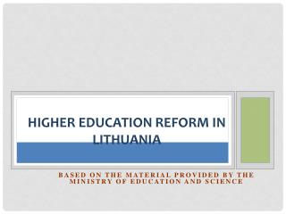 Higher Education Reform in  Lithuania