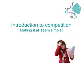 Introduction to competition Making it all seem simple!