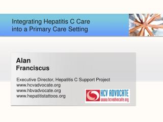 Executive Director, Hepatitis C Support Project hcvadvocate hbvadvocate
