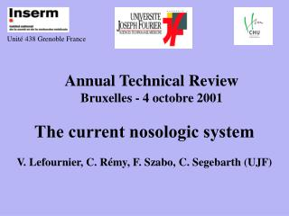 Annual Technical Review Bruxelles - 4 octobre 2001 The current nosologic system