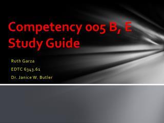 Competency 005 B, E Study Guide