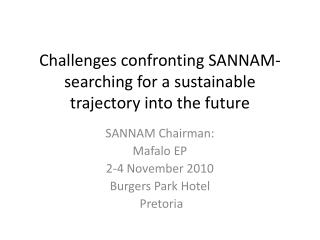 Challenges confronting SANNAM- searching for a sustainable trajectory into the future